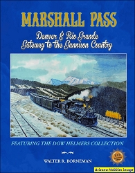 Marshall Pass: Denver & Rio Grande Gateway to the Gunnison Country