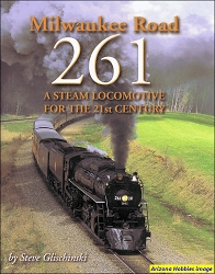 Milwaukee Road 261: A Steam Locomotive for the 21st Century