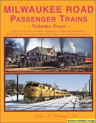 Milwaukee Road Passenger Trains Vol. 4: Copper Country Limited, Chippewa, Morning and Afternoon Hiawatha, Marquette and Varsity