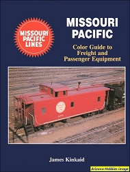 Missouri Pacific Color Guide to Freight and Passenger Equipment
