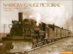 Narrow Gauge Pictorial Vol. 2: (II) Passenger Cars of the D&RGW