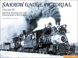 Narrow Gauge Pictorial Vol. 6 (VI): Motive Power of the C&S