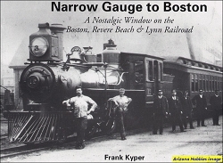 Narrow Gauge to Boston: A Nostalgic Window on the Boston, Revere Beach & Lynn Railroad