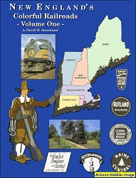 New England's Colorful Railroads Vol. 1