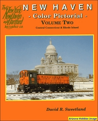 New Haven Color Pictorial Vol. 2: Central Connecticut and Rhode Island