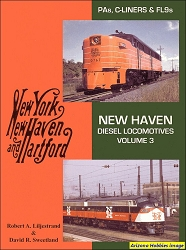 New Haven Diesel Locomotives Vol. 3: PA-s, C-Liners and FL-9s