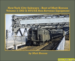 New York City Subways-Best of Matt Herson Vol. 3: IND and NYCTA Non-Revenue Equipment