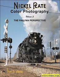 Nickel Plate Color Photography Vol. 3: The Railfan Perspective