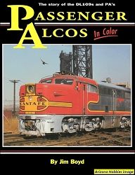 Passenger ALCOs In Color : The Story of the DL109s and PAs