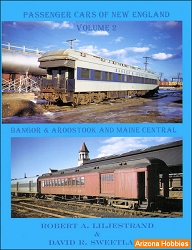 Passenger Cars of New England Vol. 2: Bangor & Aroostook and Maine Central