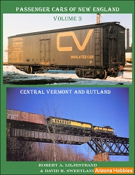 Passenger Cars of New England Vol. 3: Central Vermont and Rutland