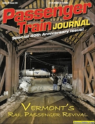 Passenger Train Journal Second Quarter 2008: Special 40th Anniversary Issue