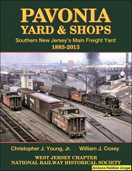 Pavonia Yard and Shops: Southern New Jersey's Main Freight Yard 1883-2013