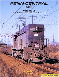 Penn Central In Color Vol. 2: Along the Eastern Seaboard