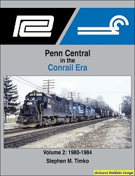Penn Central in the Conrail Era Vol. 2: 1980-1984