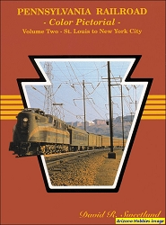 Pennsylvania Railroad Color Pictorial Vol. 2: St. Louis to New York City