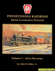 Pennsylvania Railroad Diesel Locomotive Pictorial Vol. 01: ALCo RS Series