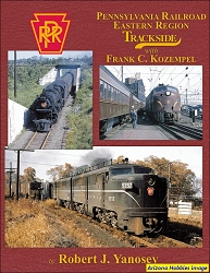 Pennsylvania Railroad Eastern Region Trackside With Frank C. Kozempel (Trackside #112)