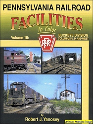 Pennsylvania Railroad Facilities In Color Vol. 15: Buckeye Division West