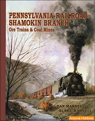 Pennsylvania Railroad: Shamokin Branch Ore Trains and Coal Mines