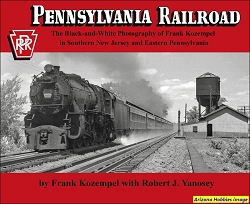 Pennsylvania Railroad the Black-and-White Photography of Frank Kozempel in Southern New Jersey and Eastern Pennsylvania