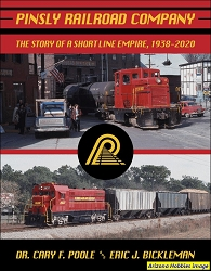 Pinsly Railroad Company: The Story of a Short Line Empire, 1938-2020