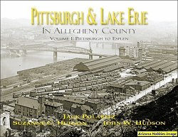 Pittsburgh & Lake Erie in Allegheny County Volume I: Pittsburgh to Esplen