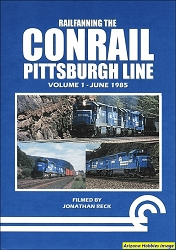 Railfanning the Conrail Pittsburgh Line Vol. 1: June 1985 DVD