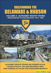 Railfanning the Delaware & Hudson Vol. 3: Alphabet Route Trains DVD
