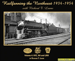 Railfanning the Northeast 1934-1954 with Richard T. Loane Vol. 4: NYC, NH and LIRR
