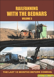 Railfanning with the Bednars Vol. 5: The Last 10 Months Before Conrail DVD
