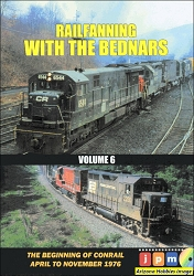 Railfanning with the Bednars Vol. 6: The Beginning of Conrail 1976 DVD