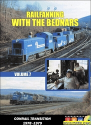 Railfanning with the Bednars Vol. 7: Conrail Transition 1978-1979 DVD