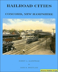Railroad Cities: Concord, New Hampshire