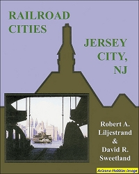 Railroad Cities: Jersey City, New Jersey