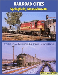 Railroad Cities: Springfield, Massachusetts