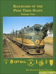 Railroads of the Pine Tree State Vol. 1