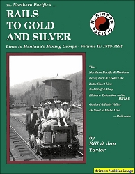 The Northern Pacific's Rails to Gold and Silver Vol. 2