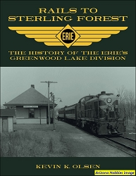 Rails to Sterling Forest: The History of the Erie Railroad's Greenwood Lake Division