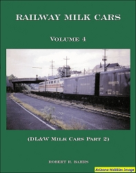 Railway Milk Cars Vol. 4: DL&W Milk Cars Part 2