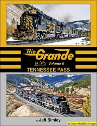 Rio Grande In Color Vol. 6: Tennessee Pass
