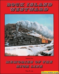 Rock Island Westward Vol. 1: Memories of the High Line