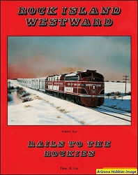 Rock Island Westward Vol. 2: Rails to the Rockies