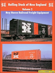 Rolling Stock of New England Vol. 2: New Haven Railroad Freight Equipment