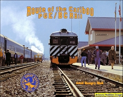 Route of the Cariboo: PGE-BC Rail