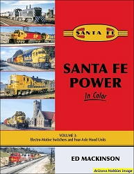Santa Fe Power In Color Vol. 3: Electro-Motive Switchers and Four-Axle Hood Units