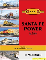 Santa Fe Power In Color Vol. 4: Electro-Motive Six-Axle Hood Units