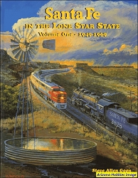Santa Fe Railway in the Lone Star State Vol. 1: 1949-1969