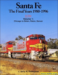 Santa Fe The Final Years 1980-1996 In Color Volume 1: Chicago to Belen, Raton, Denver