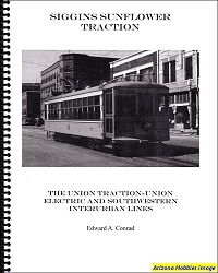 Siggins Sunflower Traction: The Union Traction - Union Electric and Southwestern Interurban Lines